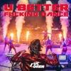 You Better Fucking Dance - Luc Loren VIP remix