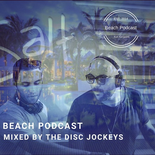 Beach Podcast Guest Mix by The Disc Jockeys