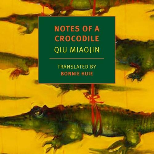 "Episode 31 - Gender Binaries, Identity & Interiority in Qiu Miaojin's ""Notes of a Crocodile"""
