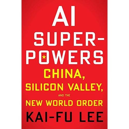 Investor, AI Pioneer Kai-Fu Lee on the Future of AI in the US, China - Ep. 72