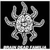 Brain Dead Familia - #ChorePodziemie