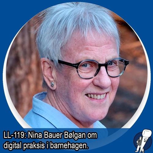LL-119: Nina Bauer Bølgan om digital praksis i Barnehagen