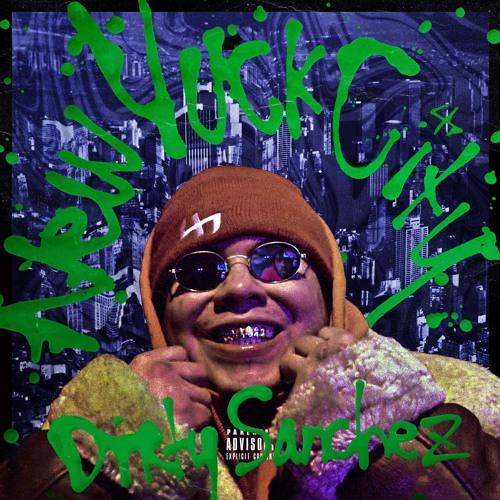 Dirty Sanchez - NEW YUCK CITY