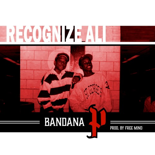 BANDANA P (Prod By Free Mind) Cuts By Tone Spliff