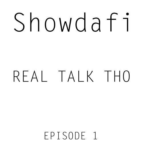 Real Talk Tho podcast Episode 1