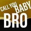 Call you baby bro ft Julio Cesar Valdivia