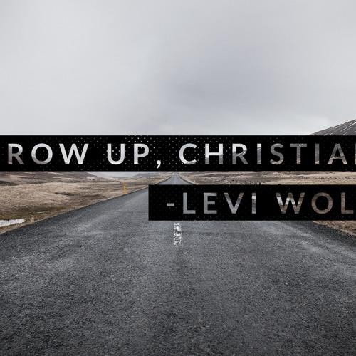 Grow Up, Christians