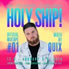 Holy Ship! 2019 Official Mixtape Series #1: QUIX [Your EDM Premiere]