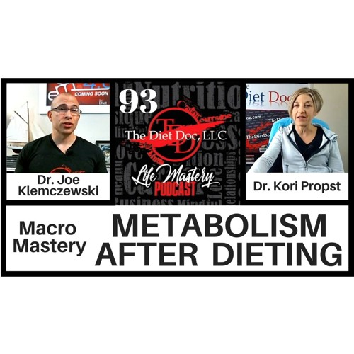 Life Mastery Podcast 93 (Macro Mastery - Metabolism After Dieting)