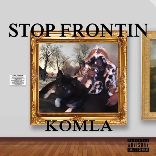 STOP FRONTIN! (PROD. UGLYFRIEND X DEAF)
