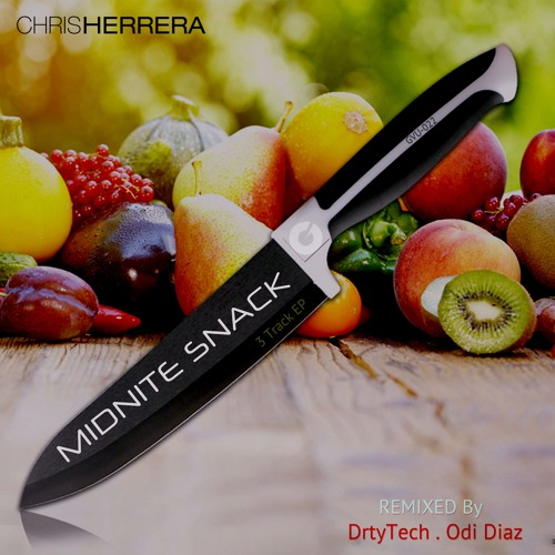 Chris Herrera - Midnite Snack [OUT NOW]