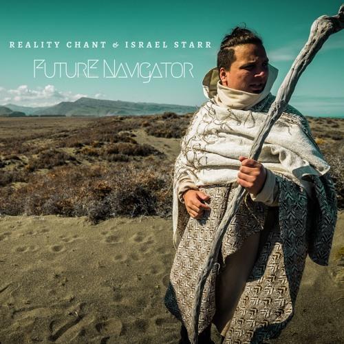Reality Chant & Israel Starr - Future Navigator