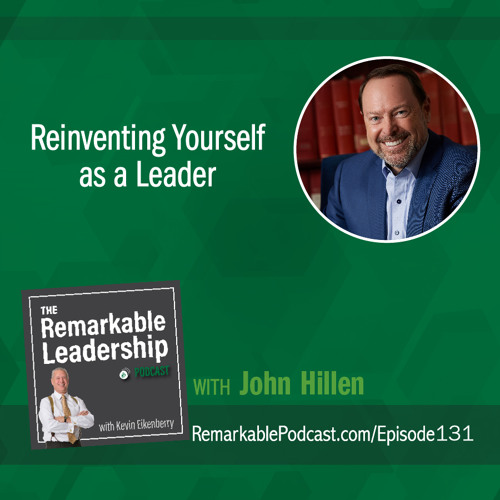 Reinventing Yourself as a Leader with Dr. John Hillen