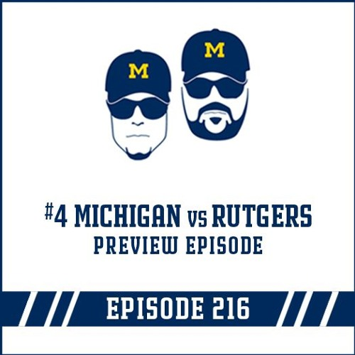 #4 Michigan at Rutgers Game Preview: Episode 216