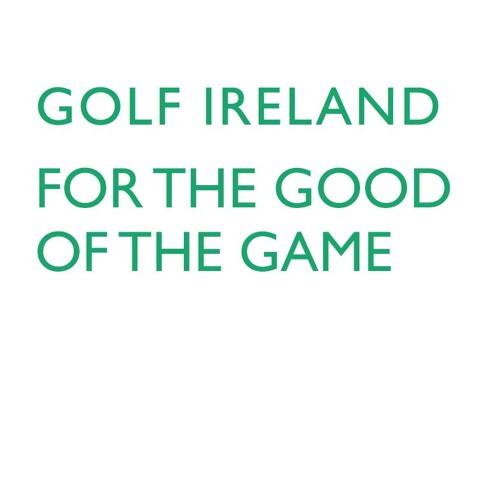 Golf Ireland - For The Good Of The Game