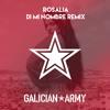 Rosalía - DI MI NOMBRE (Galician Army Remix)