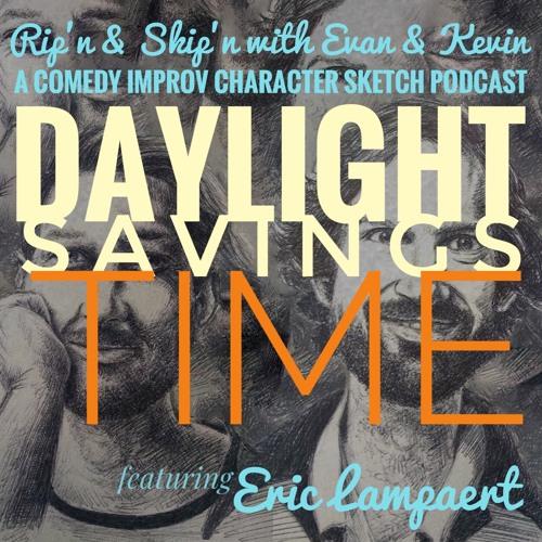 Ep 127 - Daylight Savings Time Featuring Eric Lampaert