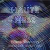 Haute Mess RIPEcast Guest Mix