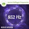 852 Hz Solfeggio Frequencies ☯ Increase Intuition ⬇FREE DL⬇