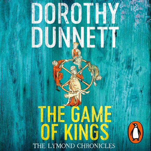 The Lymond Chronicles by Dorothy Dunnett, read by David Monteath