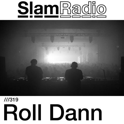 #SlamRadio - 319 - Roll Dann