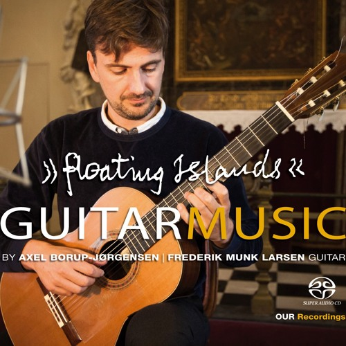 6.220672 - Floating Islands: Guitar Music by Axel Borup-Jørgensen