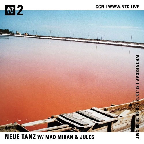 mad miran & Jules on NTS Radio (31/10/18)