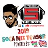 2019 Soca Mix Teaser - Spoogy The Boss