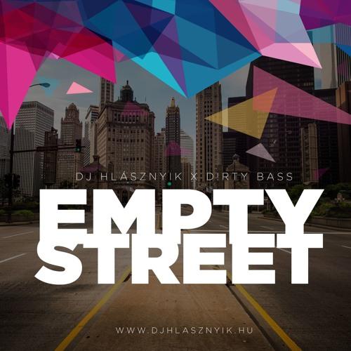 Dj Hlásznyik x Dirty Bass - Empty Street (SilverMass Bootleg) [2018] [www.djhlasznyik.hu]