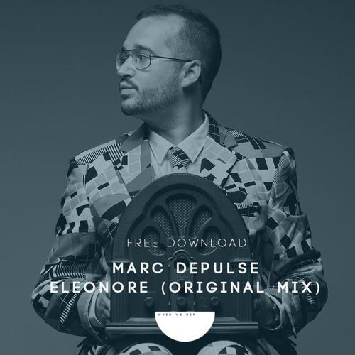 Free Download: Marc DePulse - Eleonore (Original Mix)