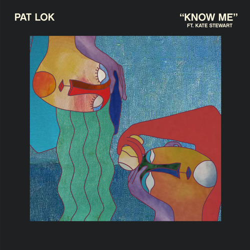 Pat Lok - Know Me (feat. Kate Stewart)