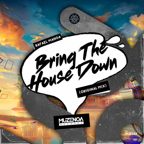 Rafael Manga - Bring The House Down (Original Mix)