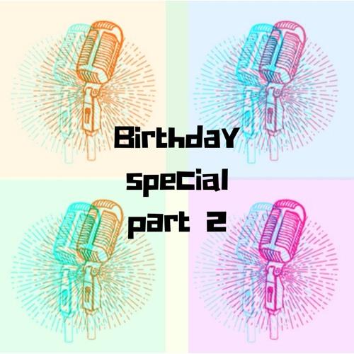 Birthday special - Part 2