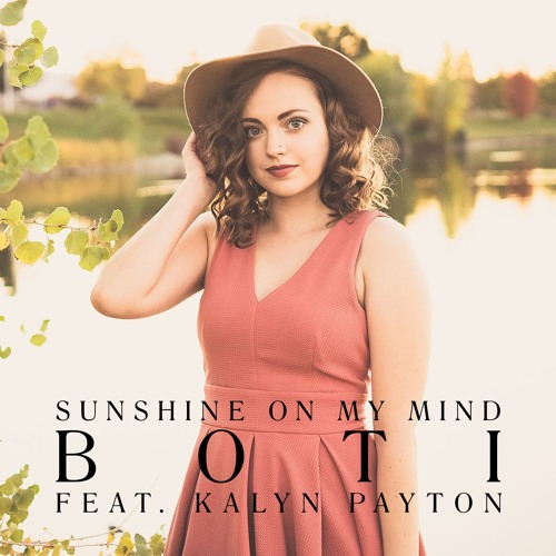 Sunshine On My Mind Ft. Kalyn Payton
