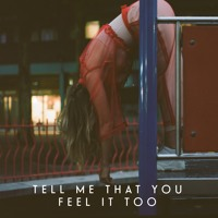 Lyves - Tell Me That You Feel It Too