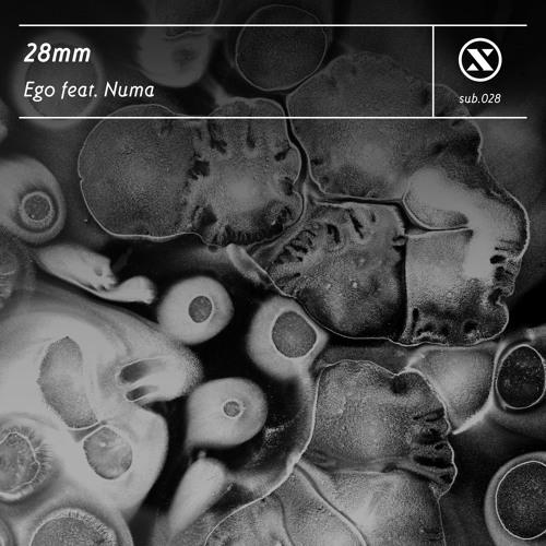28mm - Ego feat. Numa (Preview)- [SUB028] - Out Nov 16th!