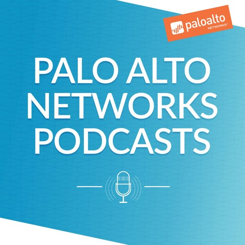Cybersecurity Podcasts by Palo Alto Networks