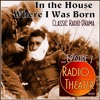 TSVP Radio Theater Podcast (Ep07): In the House Where I Was Born