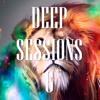 Deep Sessions 6