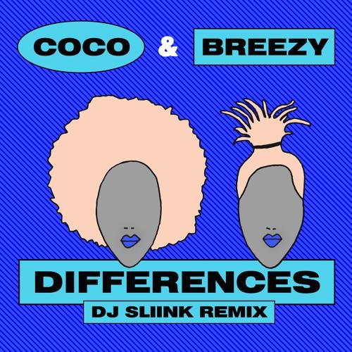 Coco & Breezy - Differences (DJ Sliink Remix)