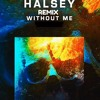Halsey-Without Me / Remix / AUGUS