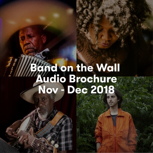 Band on the Wall Audio Brochure Nov - Dec 2018