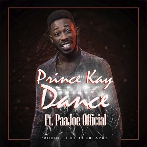 Prince Kay feat. PaaJoe Official - Dance (Prod. by TheReapRz) || KubiLive