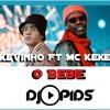 Kevinho e MC Kekel - O Bebê by Dj Pids Remix Kizomba Portada del disco