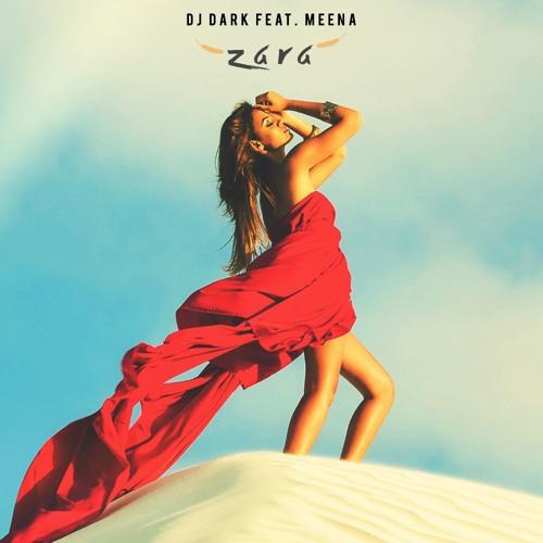 Dj Dark feat.Meena - Zara (Radio Edit)