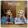 Troye Sivan Ft Ariana Grande Dance To This Mor Avrahami Remix Mp3