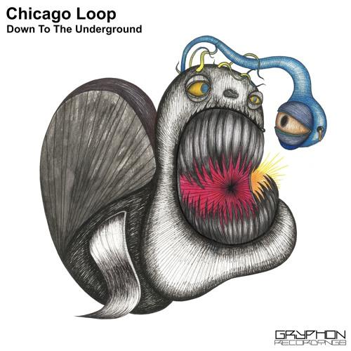 Chicago Loop - Down To The Underground  [GRYR010]