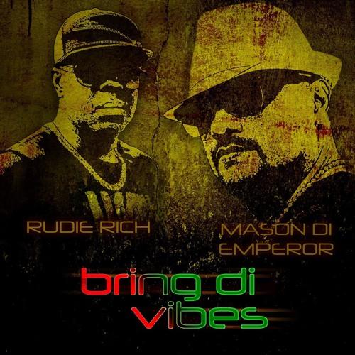 "Rudie Rich & Mason Di Emperor ""Bring Di Vibes"" [Style and Glam]"