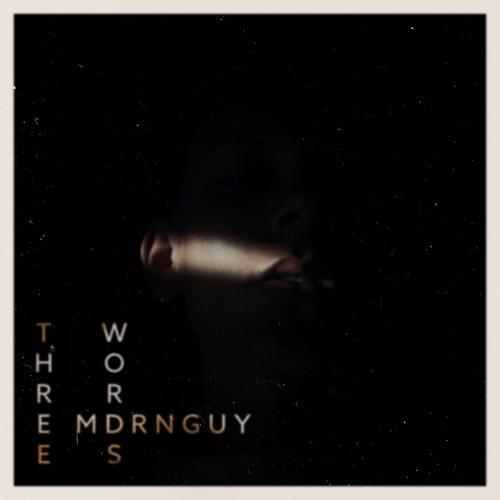 MDRNGUY - Three Words