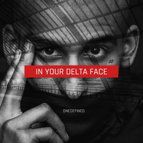 ONEDEFINED - In Your Delta Face (Digital Mix)